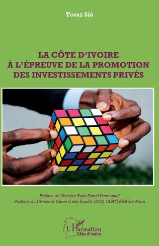 Couverture La Côte d'Ivoire à l'épreuve de la promotion des investissements privés