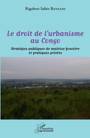 Couverture Le droit de l'urbanisme au Congo