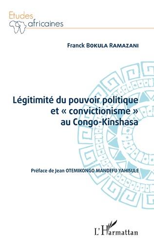 Couverture Légitimité du pouvoir politique et « convictionisme » au Congo Kinshasa