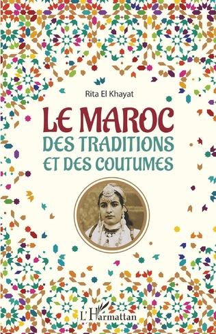 Couverture Le Maroc des traditions et des coutumes