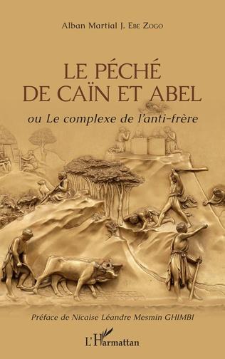 Couverture Le péché de Caïn et Abel ou Le complexe de l'anti-frère