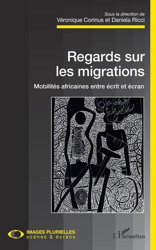 Couverture Regards sur les migrations. Mobilités africaines entre écrit et écran