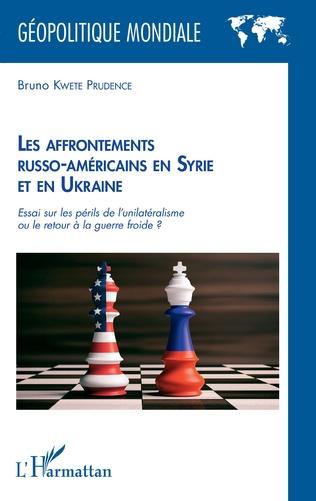 Couverture Les affrontements russo-américains en Syrie et en Ukraine