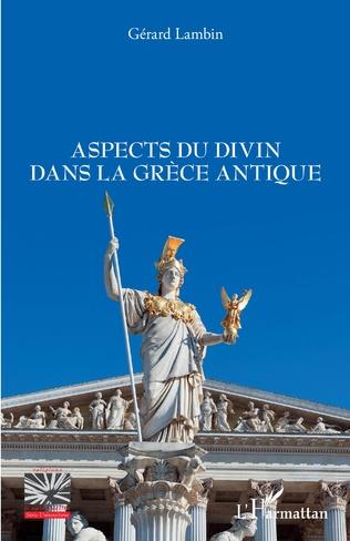 Couverture Aspects du divin dans la Grèce antique
