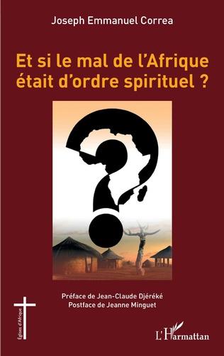 Couverture Et si le mal de l'Afrique était d'ordre spirituel ?