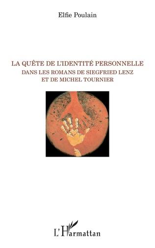 Couverture La quête de l'identité personnelle dans les romans de Siegfried Lenz et de Michel Tournier