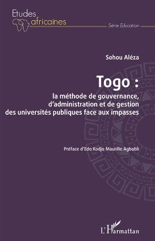 Couverture Togo : la méthode de gouvernance, d'administration et de gestion des universités publiques face aux impasses