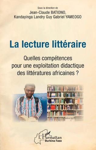 Couverture La lecture littéraire. Quelles compétences pour une explotation didactique des littératures africaines ?