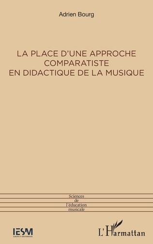 Couverture La place d'une approche comparatiste en didactique de la musique