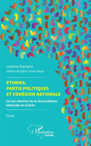 Couverture Ethnies, partis politiques et cohésion nationale