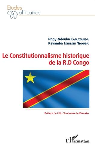 Couverture Le Constitutionnalisme historique de la R.D Congo