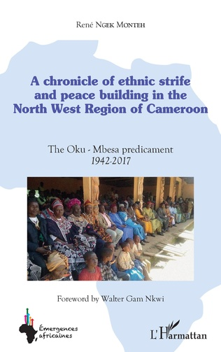 Couverture A chronicle of ethnic strife and peace building in the North west region of Cameroon
