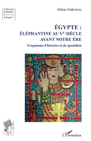 Couverture Égypte :  Éléphantine au Ve siècle avant notre ère