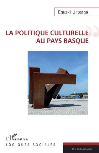 Couverture La politique culturelle au Pays Basque