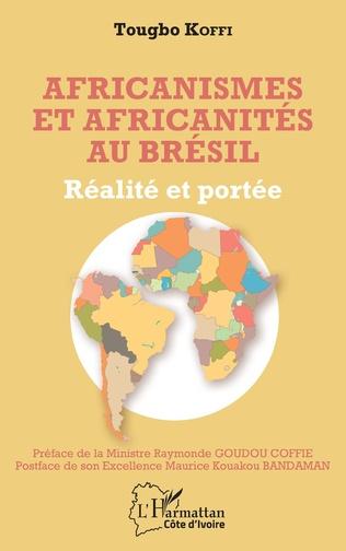 Couverture Africanismes et africanités au Brésil. Réalité et portée