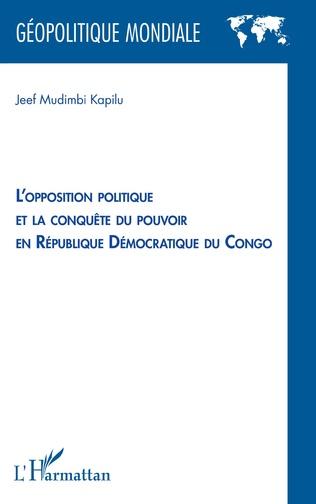 Couverture L'opposition politique et la conquête du pouvoir en République démocratique du Congo