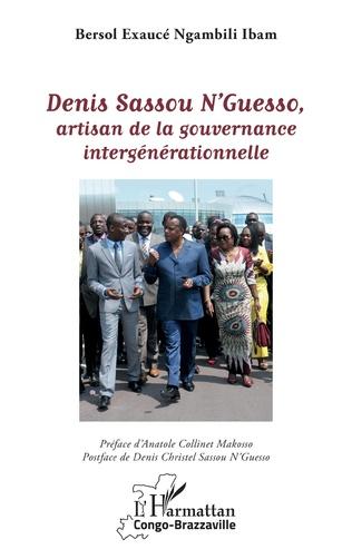 Couverture Denis Sassou N'Guesso, artisan de la gouvernance intergénérationnelle