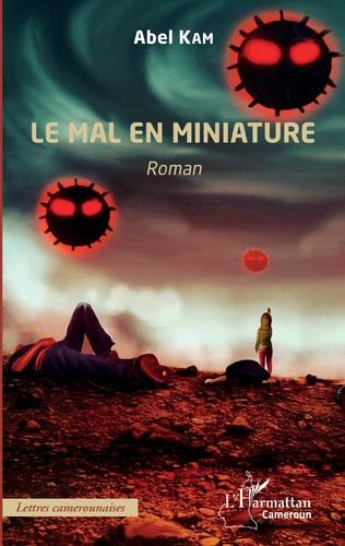 Couverture Le mal en miniature. Roman