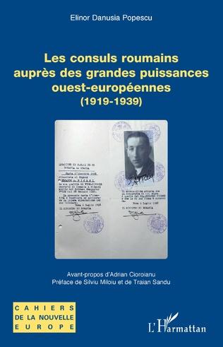 Couverture Les consuls roumains auprès des grandes puissances ouest-européennes