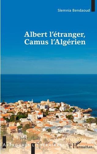 Couverture Albert l'étranger, Camus l'Algérien