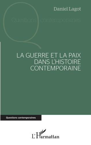 Couverture La guerre et la paix dans l'histoire contemporaine