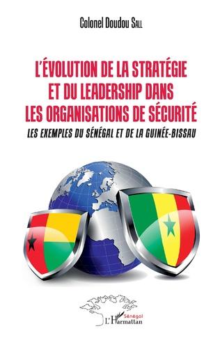 Couverture L'Evolution de la stratégie et du leadership dans les organismes de sécurité