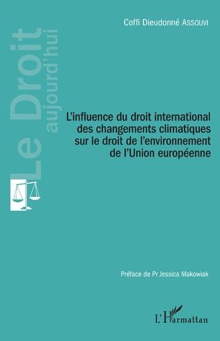 Couverture L'influence du droit international des changements climatiques sur le droit de l'environnement de l'Union européenne