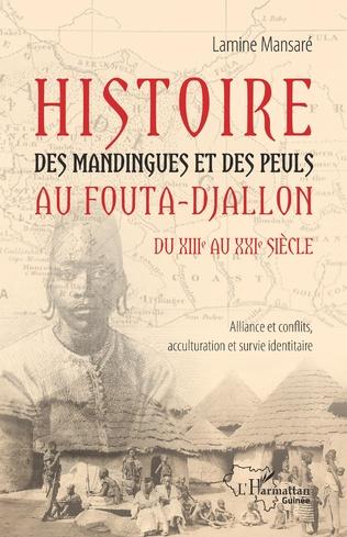 Couverture Histoire des Mandingues et des Peuls au Fouta-Djallon du XIIIe au  XXIe siècle