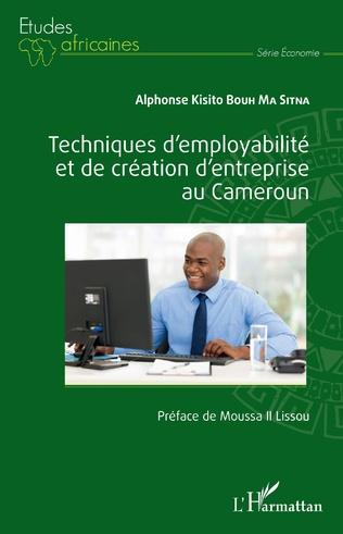 Couverture Techniques d'employabilité et de création d'entreprise au Cameroun