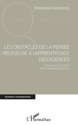 Couverture Les obstacles de la pensée religieuse à l'apprentissage des sciences