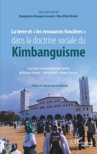 Couverture La terre et « les ressources foncières» dans la doctrine sociale du Kimbanguisme