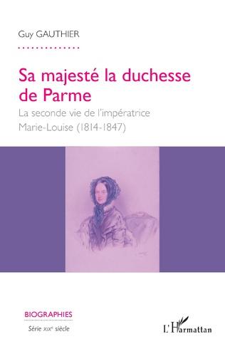 Couverture Sa majesté la duchesse de Parme