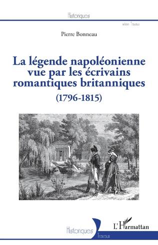 Couverture La légende napoléonienne vue par les écrivains romantiques britanniques