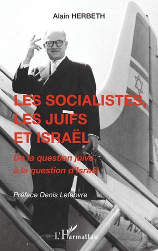 Couverture Les socialistes, les juifs et Israël