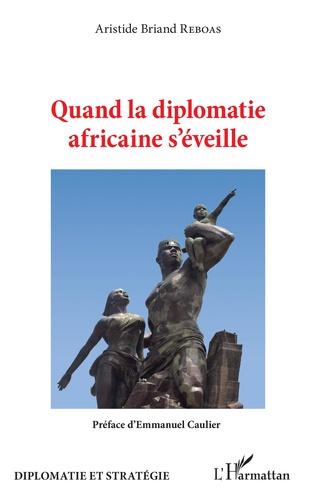 Couverture Quand la diplomatie africaine s'éveille