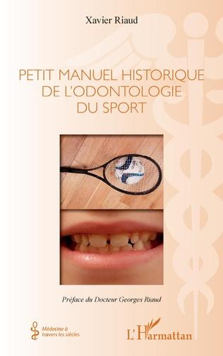 Couverture Petit manuel historique de l'odontologie du sport