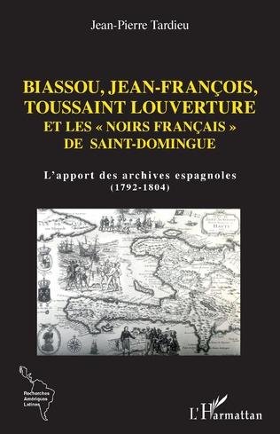 Couverture Biassou, Jean-François, Toussaint Louverture et les