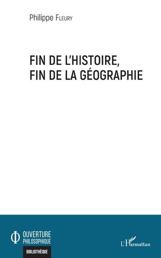 Couverture Fin de l'histoire, fin de la géographie