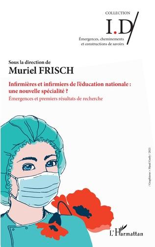 Couverture Infirmières et infirmiers de l'éducation nationale : une nouvelle spécialité