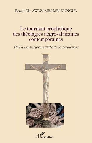 Couverture Le tournant prophétique des théologies négro-africaines contemporaines