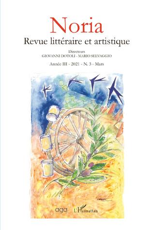 Couverture Noria - Révue littéraire et artistique année III - 2021 - N. 3 - Mars