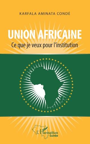 Couverture Union africaine. Ce que je veux pour l'institution