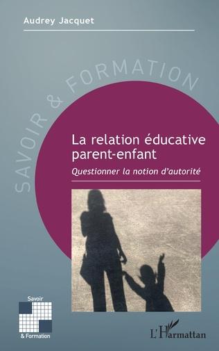 Couverture La relation éducative parent-enfant