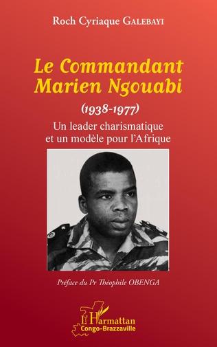 Couverture Le Commandant Marien Ngouabi (1938-1977)
