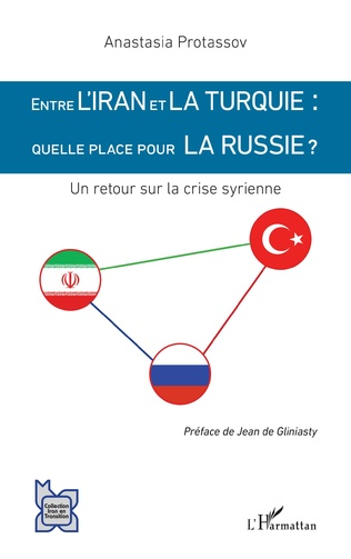 Couverture Entre l'Iran et la Turquie : quelle place pour la Russie ?