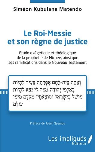 Couverture Le Roi-Messie et son règne de justice