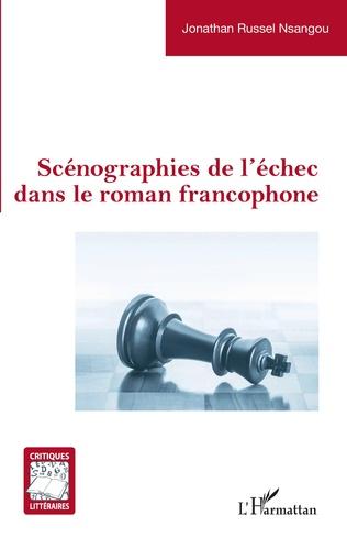 Couverture Scénographies de l'échec dans le roman francophone