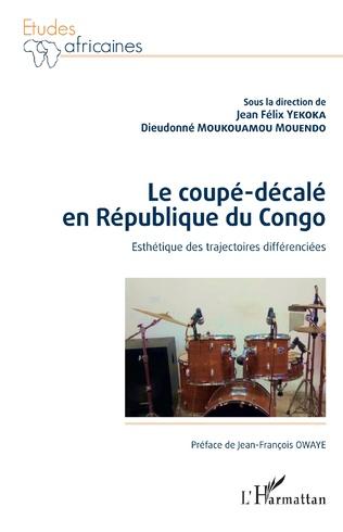 Couverture Le coupé-décalé en République du Congo. Esthétique des trajectoires différenciées