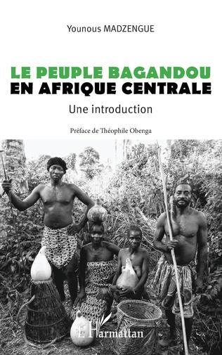 Couverture Le peuple Bagandou en Afrique centrale. Une introduction