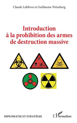 Couverture Introduction à la prohibition des armes de destruction massive